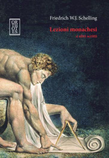 Lezioni monachesi e altri scritti. Ediz. integrale