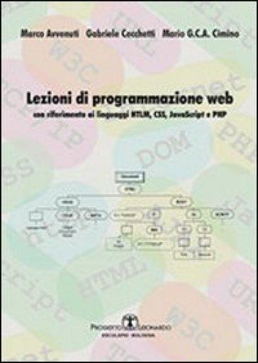 Lezioni di progammazione web. Con riferimento ai linguaggi HTML, CSS, javascript, e PHP - Marco Avvenuti |