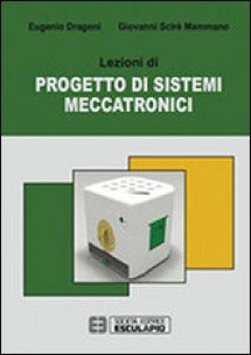 Lezioni di progetto di sistemi meccatronici - Eugenio Dragoni  