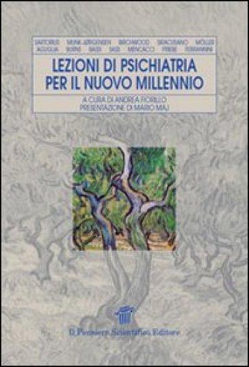 Lezioni di psichiatria per il nuovo millennio - A. Fiorillo   Rochesterscifianimecon.com