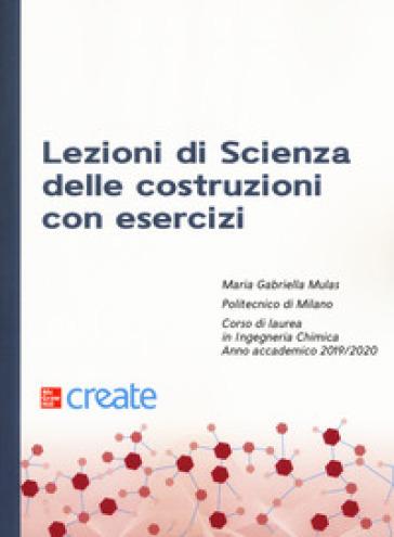Lezioni di scienza delle costruzioni con esercizi - Maria Gabriella Mulas |