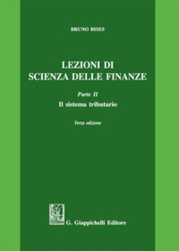 Lezioni di scienza delle finanze. 2: Il sistema tributario - Bruno Bises pdf epub
