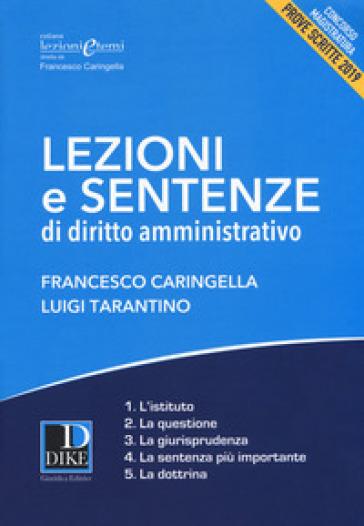 Lezioni e sentenze di diritto amministrativo. Concorso magistratura. Prove scritte 2019 - Francesco Caringella  
