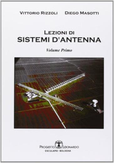 Lezioni di sistemi d'antenna. 1. - Vittorio Rizzoli | Rochesterscifianimecon.com