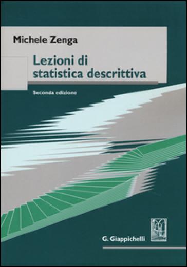 Lezioni di statistica descrittiva - Michele Zenga |