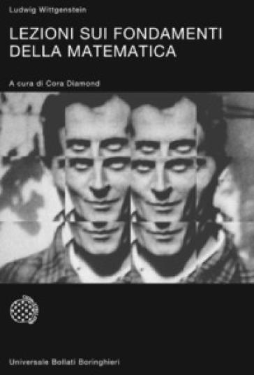 Lezioni sui fondamenti della matematica - Ludwig Wittgenstein | Ericsfund.org