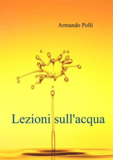 Lezioni sull'acqua - Armando Polli pdf epub