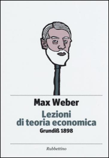Lezioni di teoria economica. Grundiss 1898 - Max Weber pdf epub