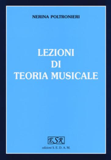 Lezioni di teoria musicale. Per gli Ist. magistrali - Nerina Poltronieri | Rochesterscifianimecon.com