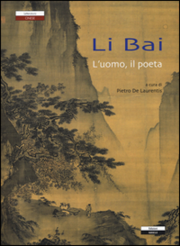 Li Bai l'uomo, il poeta - P. De Laurentis | Thecosgala.com
