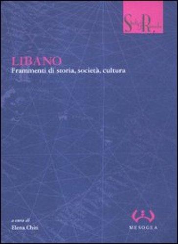 Libano. Frammenti di storia, società, cultura - E. Chiti |