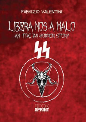 Libera nos a malo. An italian horror story - valentini Fabrizio |