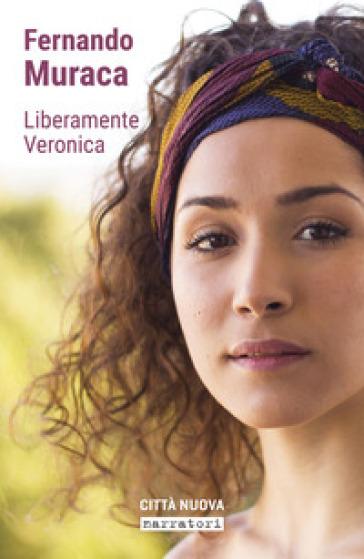 Liberamente Veronica. I miei 30 giorni senza i social - Fernando Muraca   Jonathanterrington.com
