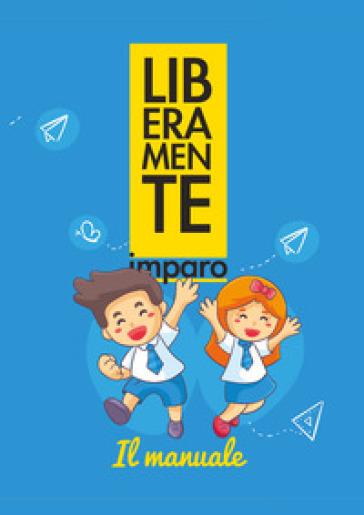 Liberamente imparo. Il metodo - Lucia Maria Collerone | Ericsfund.org