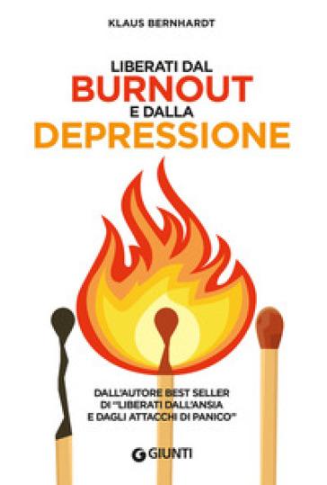 Liberati dal burnout e dalla depressione - Klaus Bernhardt   Thecosgala.com