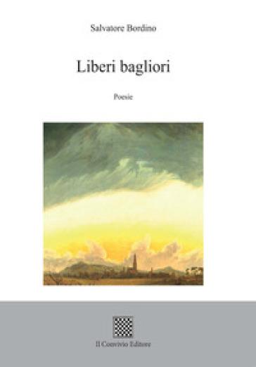 Liberi bagliori - Salvatore Bordino |
