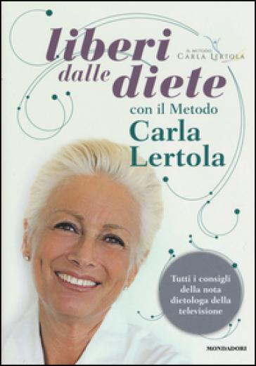 Liberi dalle diete con il metodo Carla Lertola