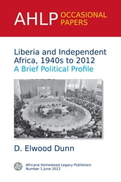 Liberia and Independent Africa, 1940s to 2012