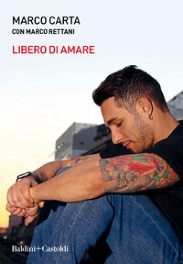 Libero di amare - Marco Carta | Thecosgala.com