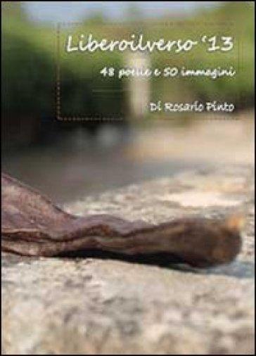 Libero il verso '13 - Rosario Pinto  