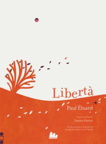 Libertà - Paul Eluard |