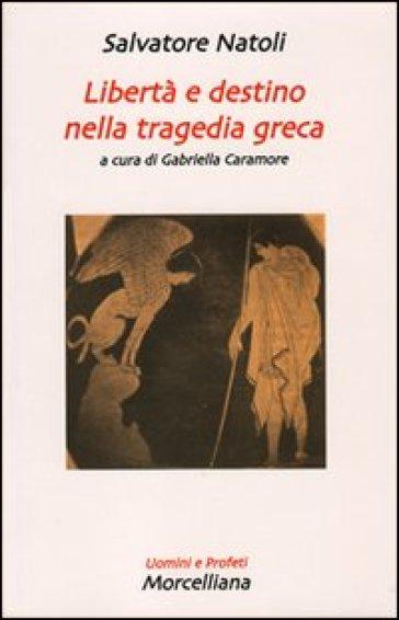 Libertà e destino nella tragedia greca - Salvatore Natoli | Thecosgala.com