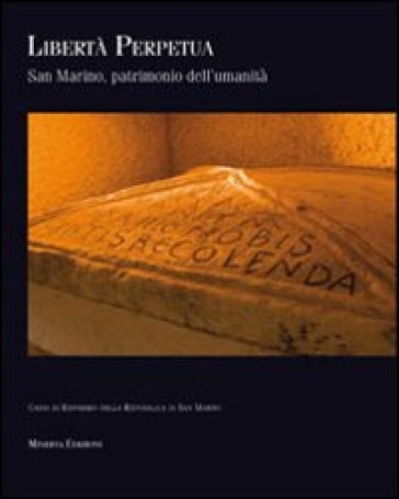 Libertà perpetua. San Marino patrimonio dell'umanità - M. Silva | Kritjur.org