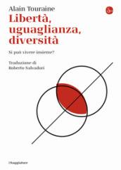 Libertà, uguaglianza, diversità. Si può vivere insieme? - Alain Touraine