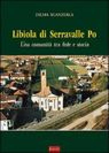 Libiola di Serravalle Po. Una comunità tra fede e storia - Dilma Sganzerla   Kritjur.org