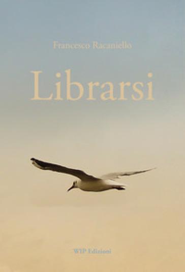 Librarsi - Francesco Racaniello |
