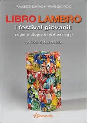 Libro Lambro. I festival giovanili, sogni e utopie di ieri per oggi - Francesco Schianchi |