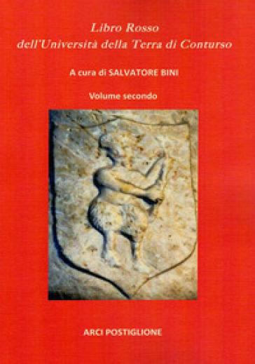 Libro Rosso dell'Università della Terra di Conturso. Raccolta di Documenti e Atti. 2. - S. Bini | Kritjur.org