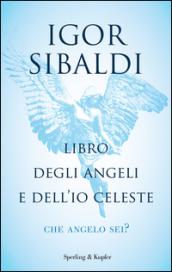 Libro degli angeli e dell'io celeste. Che angelo sei?