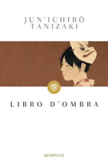 Libro d'ombra - Jun'ichiro Tanizaki |