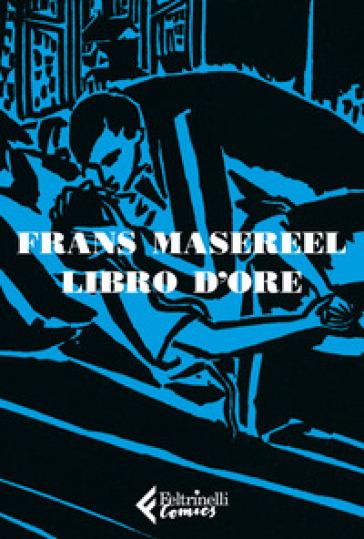 Libro d'ore - Frans Masereel | Jonathanterrington.com