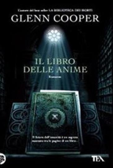Libro delle anime (Il) - Glenn Cooper | Rochesterscifianimecon.com