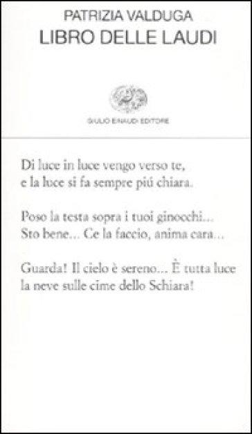 Libro delle laudi - Patrizia Valduga   Ericsfund.org