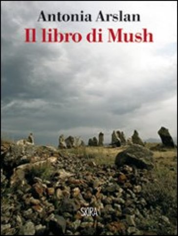 Libro di Mush (Il) - Antonia Arslan |