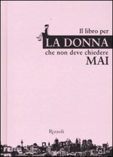 Libro per la donna che non deve chiedere mai (Il) - Heike Blumner | Ericsfund.org