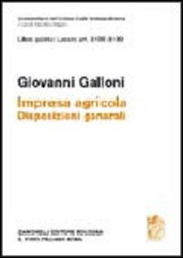Libro quarto: Artt. 2135-2139. Impresa agricola. Disposizioni generali - Giovanni Galloni  