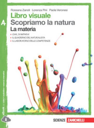 Libro visuale scopriamo la natura. Vol. A-B-C-D. Per la Scuola media. Con e-book. Con espansione online - Rossana Zanoli |