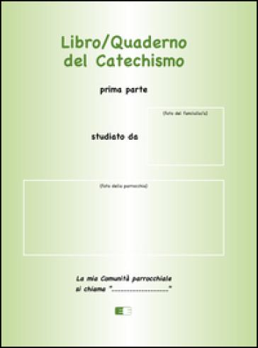 Libro/quaderno del Catechismo. Prima parte - Heide Stohr-Zehetbauer |