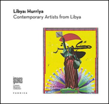 Libya: Hurriya. Contemporary artists from Lybia. Ediz. multilingue - El-Ageli Najlaa pdf epub