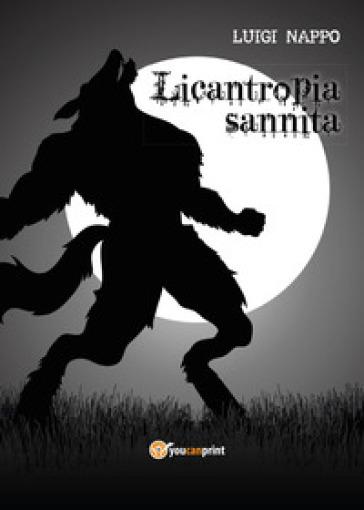 Licantropia sannita - Luigi Nappo |