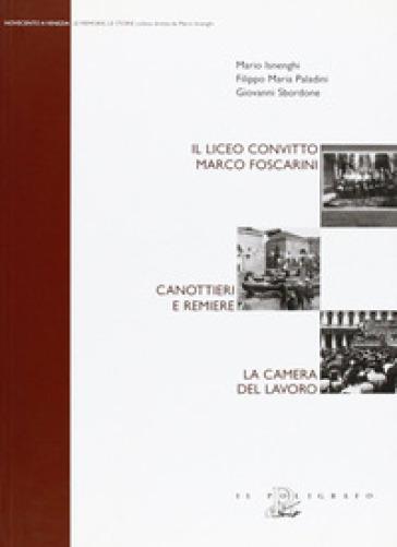 Il Liceo convitto Marco Foscarini. Canottieri e remiere. La Camera del lavoro - Filippo M. Paladini | Kritjur.org
