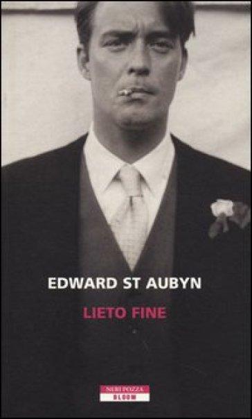 Lieto fine - Edward St. Aubyn |