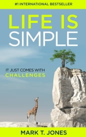 Life Is Simple: It Just Comes With Challenges