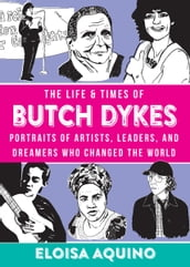 Life & Times of Butch Dykes, The