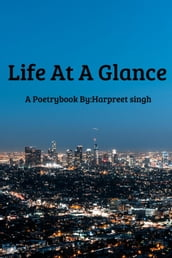 Life at a Glance