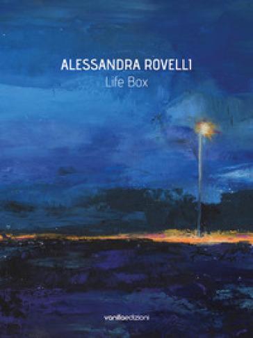Life box. Alessandra Rovelli - Alessandra Redaelli |